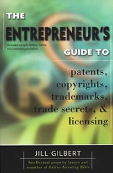 Entrepreneur's Guide To Patents, Copyrights, Trademarks, Trade Secrets and Licensing
