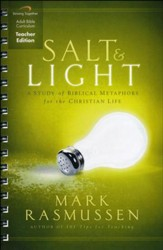 Salt and Light Curriculum, Teacher Edition: A Study of Biblical Metaphors for the Christian Life