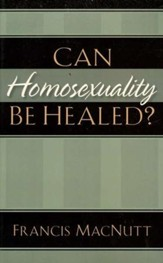 Can Homosexuality Be Healed?