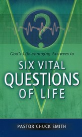 Six Vital Questions of Life: God's Life-Changing Answers