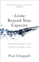 Living Beyond Your Capacity: Understanding the Spirit-Filled Life