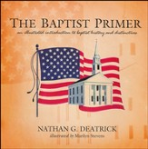 The Baptist Primer: An Illustrated Introduction to Baptist History and Distinctives