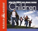 What The Bible Says About Children: Unabridged  audiobook on CD