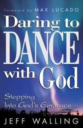 Daring to Dance With God: Stepping into God's Embrace - eBook
