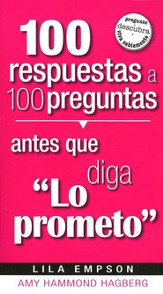 100 Respuestas a 100 Preguntas Antes que Diga Lo Prometo  (100 Answers to 100 Questions to Ask Before You Say I Do)