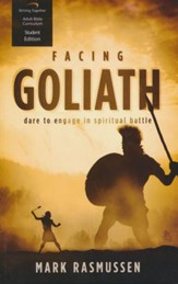 Facing Goliath, Student Edition: Dare to Engage in Spiritual Battle