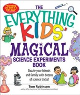 Everything Kids' Magical Science Experiments