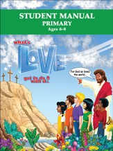 What's Love Got To Do With It? VBS 2015: Primary Student Manual
