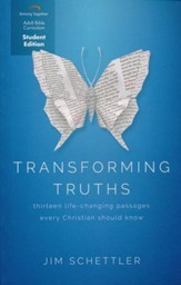 Transforming Truths, Student Edition: Thirteen Life-Changing Passages Every Christian Should Know