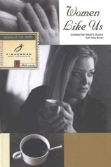 Women Like Us: Wisdom for Today's Issues, Fisherman Bible Study Guides