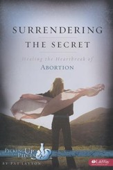 Surrendering the Secret: Healing the Heartbreak of Abortion (Member Book)