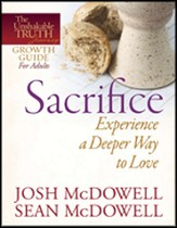 Sacrifice: Experience a Deeper Way to Love