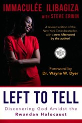 Left to Tell: Discovering God Amidst the Rwandan Holocaust  2nd Edition