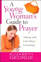 A Young Woman's Guide to Prayer: Talking with God About Everything - Slightly Imperfect