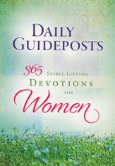 Daily Guideposts: 365 Spirit-Lifting Devotions for Women