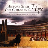 History Gives Our Children Hope: Why the Gates of Hell Shall Not Prevail Audio CD
