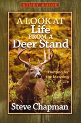 A Look at Life from a Deer Stand Study Guide: Hunting for the Meaning of Life - Slightly Imperfect