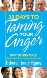 30 Days to Taming Your Anger: How to Find Peace When Irritated, Frustrated, or Infuriated (slightly imperfect)