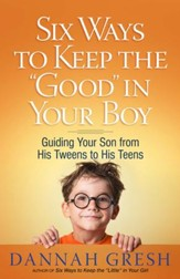 Six Ways to Keep the Good in Your Boy  - Slightly Imperfect