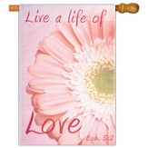 Live a Life of Love, Large Art Flag