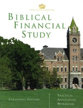 Biblical Financial Study, Collegiate Edition Practical Application Workbook
