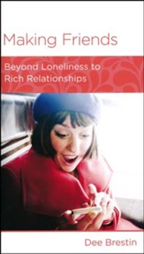 Making Friends: Beyond Loneliness to Rich Relationships