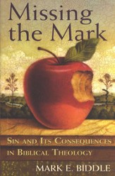 Missing the Mark: Sin and Its Consequences in Biblical -- Damaged Theology - Damaged