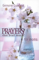 Prayers That Avail Much for Moms, Pocket Edition