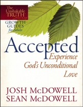 Accepted- Experience God's Unconditional Love