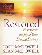 Restored: Experience the Joy of Your Eternal Destiny