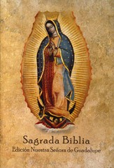 Sagrada Biblia Edición Nuestra Señora de Guadalupe  (Holy Bible Our Lady of Guadalupe Edition)