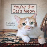 You're the Cat's Meow: Celebrating Friendships  - Slightly Imperfect