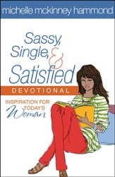Sassy, Single, and Satisfied Devotional: inspirations for Today's Woman