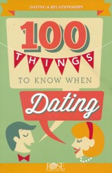 100 Things to Know When Dating: Topics to Consider   and Discuss