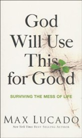 God Will Use This for Good: Surviving the Mess of Life - Slightly Imperfect