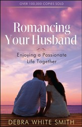 Romancing Your Husband: Enjoying a Passionate Life Together - Slightly Imperfect