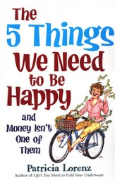 The 5 Things We Need to Be Happy