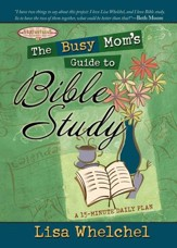 The Busy Mom's Guide to Bible Study - eBook