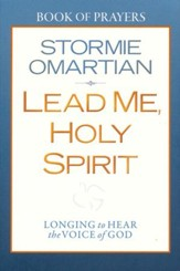 Lead Me, Holy Spirit Book of Prayers: Walking in the Power of His Presence