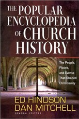 The Popular Encyclopedia of Church History: The People, Places, and Events That Shaped Christianity - Slightly Imperfect