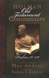 Psalms 76-150: Holman Old Testament Commentary [HOTC]