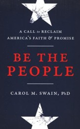 Be the People: A Call to Reclaim America's Faith & Promise