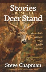 Stories from the Deer Stand: A Hunter's Wisdom on What Really Matters - Slightly Imperfect