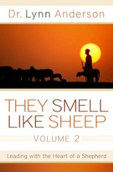 They Smell Like Sheep, Volume 2: Leading with the Heart of a Shepherd - eBook