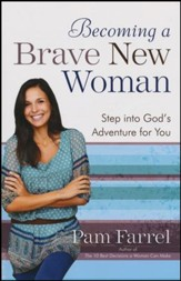 Becoming a Brave New Woman: Step into God's Adventure for You - Slightly Imperfect