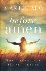 Before Amen: The Power of a Simple Prayer  - Slightly Imperfect