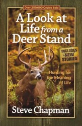 A Look at Life from a Deer Stand: Hunting for the Meaning of Life - Slightly Imperfect