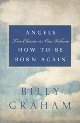 Angels - How to Be Born Again: Two Classics in One Volume - Slightly Imperfect