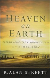 Heaven on Earth: Experiencing the Kingdom of God in  the Here and Now - Slightly Imperfect
