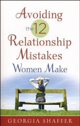 Avoiding the 12 Relationship Mistakes Women Make - Slightly Imperfect